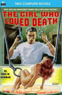 The Girl Who Loved Death & Slave Planet av Paul W Fairman og Laurence M Janifer (Heftet)