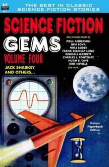Science Fiction Gems, Volume Four, Jack Sharkey and Others av Poul Anderson, Ben Bova og Hugh B Cave (Heftet)