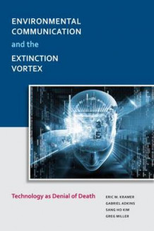 Environmental Communication and the Extinction Vortex av Eric M. Kramer, Gabriel Adkins, Sang Ho Kim og Greg Miller (Innbundet)