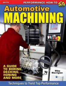 Automotive Machining av Mike Mavrigian (Heftet)