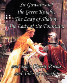 Sir Gawain and the Green Knight, the Lady of Shallot, the Lady of the Fountain, and Other Classic Poems and Tales of Camelot av Alfred Tennyson og Layamon (Heftet)