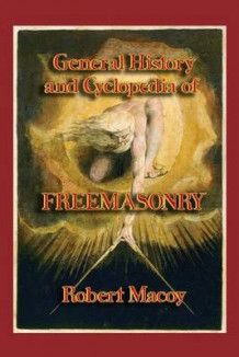 General History and Cyclopedia of Freemasonry av Robert Macoy (Heftet)