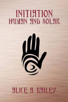 Initiation, Human and Solar av Alice A Bailey (Heftet)