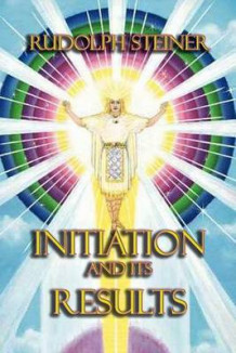 Initiation and Its Results av Rudolf Steiner (Heftet)