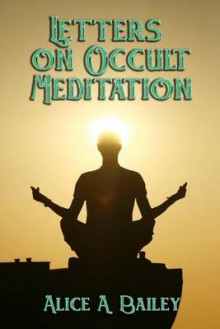 Letters on Occult Meditation av Alice A Bailey (Heftet)
