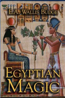 Egyptian Magic av Professor E A Wallis Budge (Heftet)