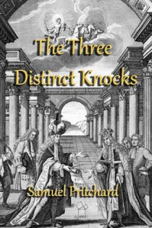 The Three Distinct Knocks av Samuel Pritchard (Heftet)