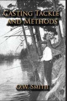 Casting Tackle and Methods av O W Smith (Heftet)