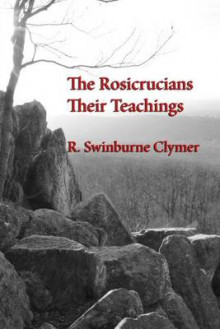 The Rosicrucians; Their Teachings av R Swinburne Clymer (Heftet)