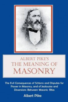 Albert Pike's the Meaning of Masonry av Albert Pike (Heftet)