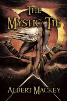The Mystic Tie av Albert Mackey (Heftet)