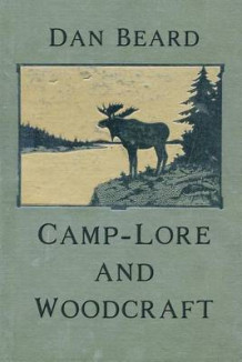 Camp-Lore and Woodcraft av Dan Beard (Heftet)