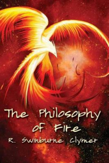 The Philosophy of Fire av R Swinburne Clymer (Heftet)
