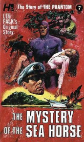 The Phantom: The Complete Avon Novels: Volume #7 The Mystery of The Sea Horse av Lee Falk (Heftet)