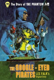 The Phantom: The Complete Avon Novels: Volume #10: The Google-Eyed Pirates! av Lee Falk (Heftet)