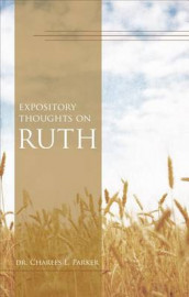 Expository Thoughts on Ruth av Charles L Parker (Heftet)