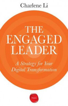 The Engaged Leader av Charlene Li (Heftet)