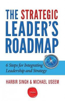 The Strategic Leader's Roadmap av Harbir Singh og Michael Useem (Heftet)