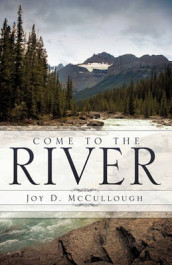 Come to the River av Joy D McCullough (Heftet)