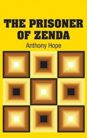 The Prisoner of Zenda av Anthony Hope (Innbundet)