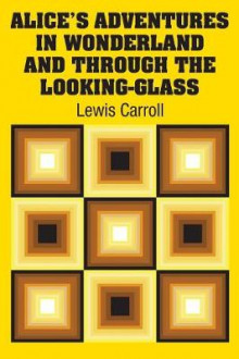 Alice's Adventures in Wonderland and Through the Looking-Glass av Lewis Carroll (Heftet)