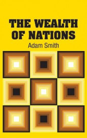 The Wealth of Nations av Adam Smith (Innbundet)