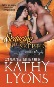 Seducing the Skeptic (the Accidental Angels Series, Book 1) av Kathy Lyons (Heftet)