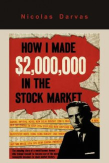 How I Made $2,000,000 in the Stock Market av Nicolas Nicolas Darvas og Nicolas Darvas (Heftet)