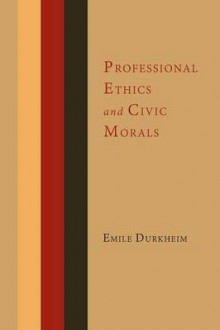 Professional Ethics and Civic Morals av Emile Durkheim (Heftet)