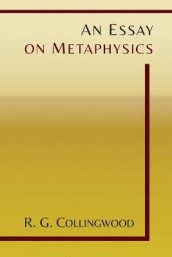 An Essay on Metaphysics av R G Collingwood (Heftet)