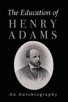 The Education of Henry Adams av Henry Adams (Heftet)