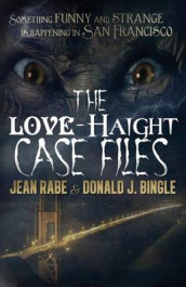 The Love-Haight Case Files av Donald J Bingle og Jean Rabe (Heftet)