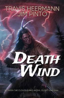 Death Wind av Travis Heermann og Jim Pinto (Heftet)