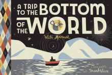 Trip to the Bottom of the World with Mouse av Frank Viva (Innbundet)