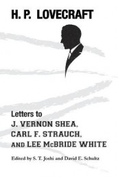Letters to J. Vernon Shea, Carl F. Strauch, and Lee McBride White av H P Lovecraft (Heftet)