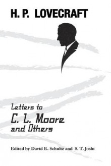 Letters to C. L. Moore and Others av H P Lovecraft (Heftet)