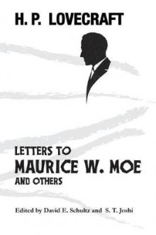 Letters to Maurice W. Moe and Others av H P Lovecraft (Heftet)