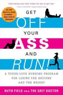 Get Off Your Ass and Run! av Ruth Field (Heftet)