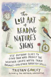 The Lost Art of Reading Nature's Signs av Tristan Gooley (Heftet)