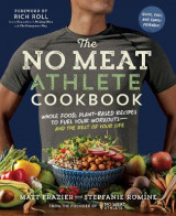 Omslag - The No Meat Athlete Cookbook: Whole Food, Plant-Based Recipes to Fuel Your Workouts and the Rest of Your Life