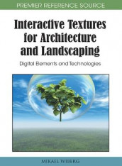 Interactive Textures for Architecture and Landscaping av Mikael Wiberg (Innbundet)