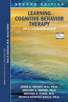 Learning Cognitive-Behavior Therapy av Jesse H. Wright, Gregory K. Brown, Michael E. Thase og Monica Ramirez Basco (Heftet)