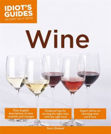Idiot's Guides: Wine av Stacy Slinkard (Heftet)