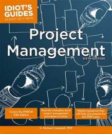 Idiot's Guides: Project Management av G. Michael Campbell (Heftet)