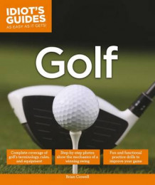 Idiot's Guides: Golf av Brian A. Crowell (Heftet)