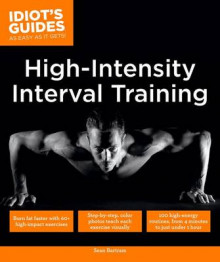 Idiot's Guides: High Intensity Interval Training av Sean Bartram (Heftet)