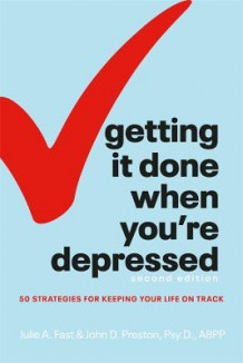 Getting It Done When You're Depressed, Second Edition av Julie Fast og John Preston (Heftet)