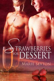 Strawberries for Dessert av Marie Sexton (Heftet)