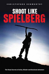 Shoot Like Spielberg av Christopher Kenworthy (Heftet)