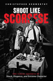 Shoot Like Scorsese av Christopher Kenworthy (Heftet)